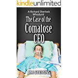 The Case of the Comatose CEO: A Richard Sherlock Whodunit
