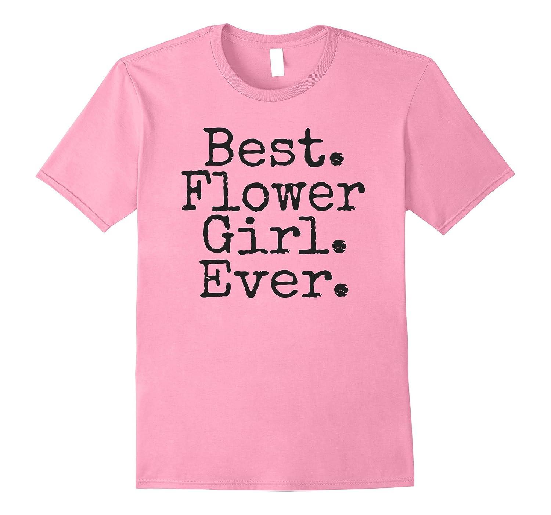 Best Flower Girl Ever T-Shirt-Vaci