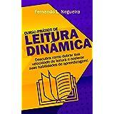 CURSO COMPLETO DE LEITURA DINÂMICA: Descubra como dobrar sua velocidade de leitura e acelerar suas habilidades de aprendizage