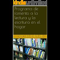 Programa de fomento a la lectura y la escritura en el hogar (Homeschooling a la mexicana nº 4)
