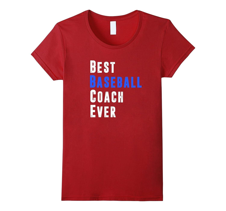 Best Baseball Coach Ever T-Shirt, Fun Baseball Coach Shirt