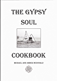 The Gypsy Soul Cookbook: Cooking Gypsy Style
