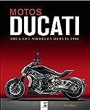 Motos Ducati : Tous les modèles depuis 1946