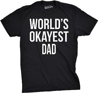 Amazon.com: Mens Okayest Dad T Shirt Funny Sarcastic Novelty ...