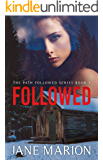 FOLLOWED: Book 1 The Path Followed series