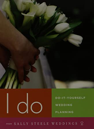 Amazon i do do it yourself wedding planning dvd with sally i do do it yourself wedding planning dvd with sally steele includes companion solutioingenieria Images