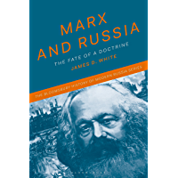 Marx and Russia: The Fate of a Doctrine (The Bloomsbury History of Modern Russia Series)