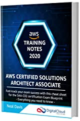AWS Certified Solutions Architect Associate Training Notes 2020: Fast-track your exam success with the ultimate cheat sheet for the SAA-C02 exam Kindle Edition