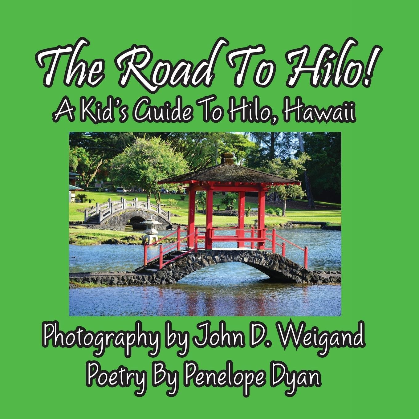 The Road to Hilo! a Kid's Guide to Hilo, Hawaii