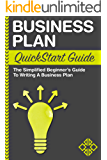 Business Plan: QuickStart Guide - The Simplified Beginner's Guide to Writing a Business Plan (Business Plan, Business Plan Writing, Business Plan Template)