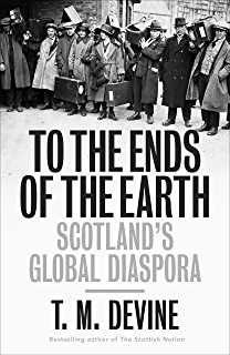 The scottish nation a modern history ebook t m devine amazon to the ends of the earth scotlands global diaspora 1750 2010 fandeluxe Image collections