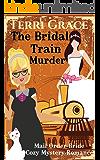 The Bridal Train Murder (Mail Order Bride Cozy Mystery Romance Book 1)