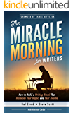 The Miracle Morning for Writers: How to Build a Writing Ritual That Increases Your Impact and Your Income (English Edition)