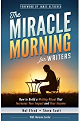 The Miracle Morning for Writers: How to Build a Writing Ritual That Increases Your Impact and Your Income Kindle Edition