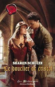 Le bouclier de cristal (Harlequin Les Historiques) (French Edition)