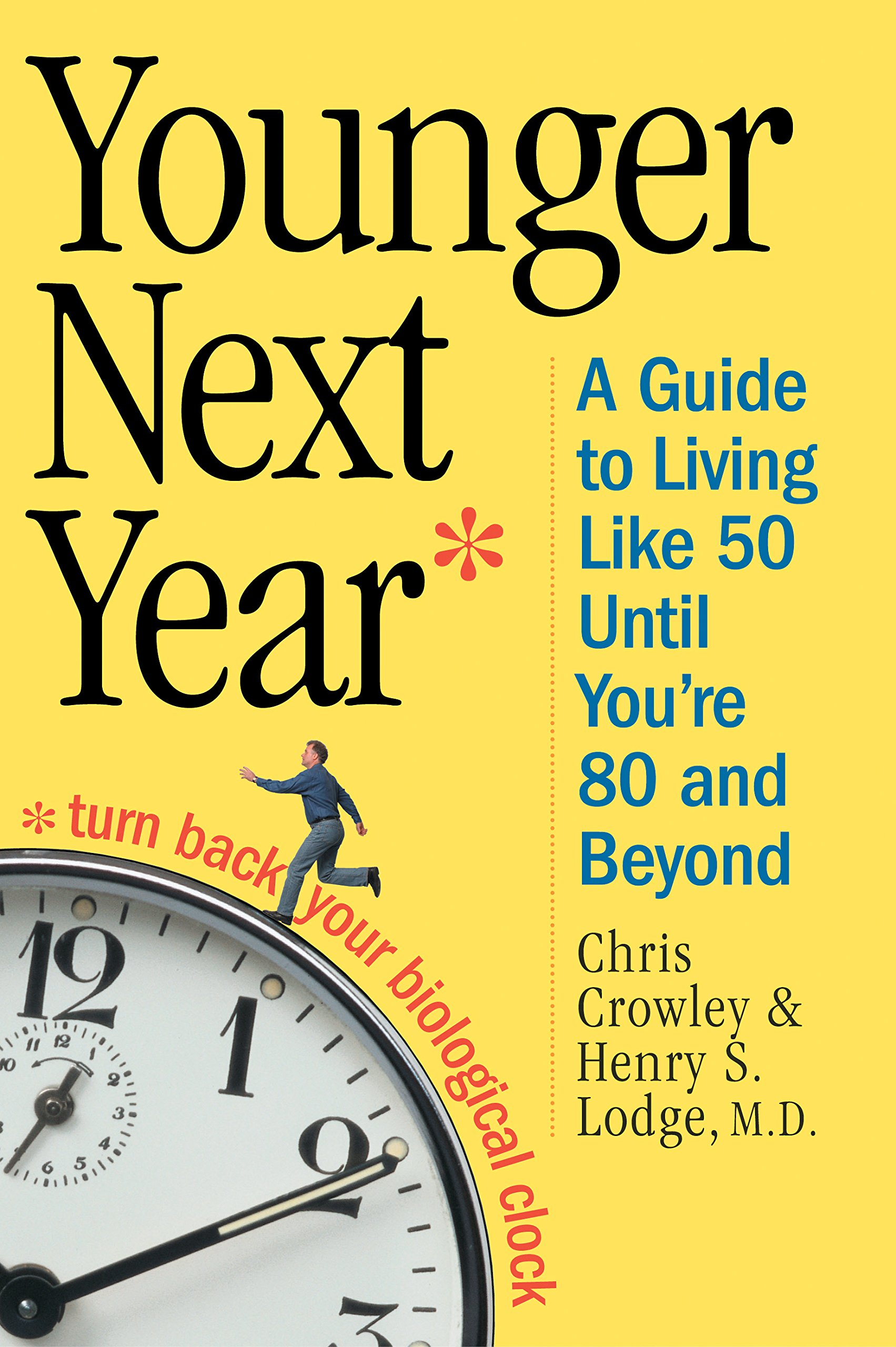Younger Next Year: A Guide to Living Like 50 Until You're 80 and Beyond by Workman Publishing Company