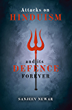 Attacks on Hinduism And its defence forever (Discover Hinduism Book 4)