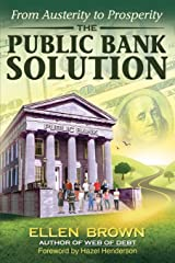 The Public Bank Solution: From Austerity to Prosperity Paperback