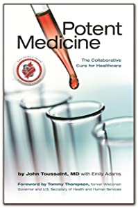 Potent Medicine: The Collaborative Cure for Healthcare