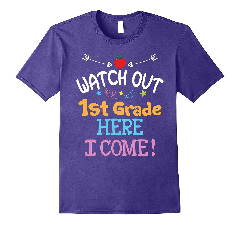Watch out First Grade Here I Come T-Shirt 1st Grader-Art
