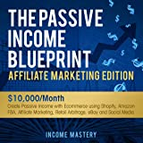 The Passive Income Blueprint Affiliate Marketing