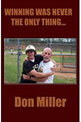 WINNING WAS NEVER THE ONLY THING... Kindle Edition