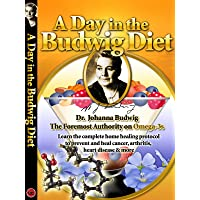 A Day in the Budwig Diet - Learn the complete home healing protocol to prevent and...