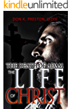 The Death of Adam / The Life of Christ: Determining the Nature of the Resurrection