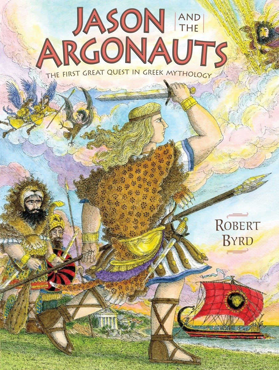 Jason and the Argonauts: The First Great Quest in Greek Mythology: Byrd,  Robert: 9780803741188: Amazon.com: Books