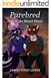 Purebred: Soul of the Mixed Blood (The Thurian Saga Book 5)