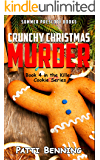 Crunchy Christmas Murder: Killer Cookie Cozy Mysteries, Book 4