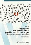 Tanztherapie bei Menschen mit psychischen Erkrankungen: Körperschema - Körperbild - Körpererleben SCHIZOPHRENIE