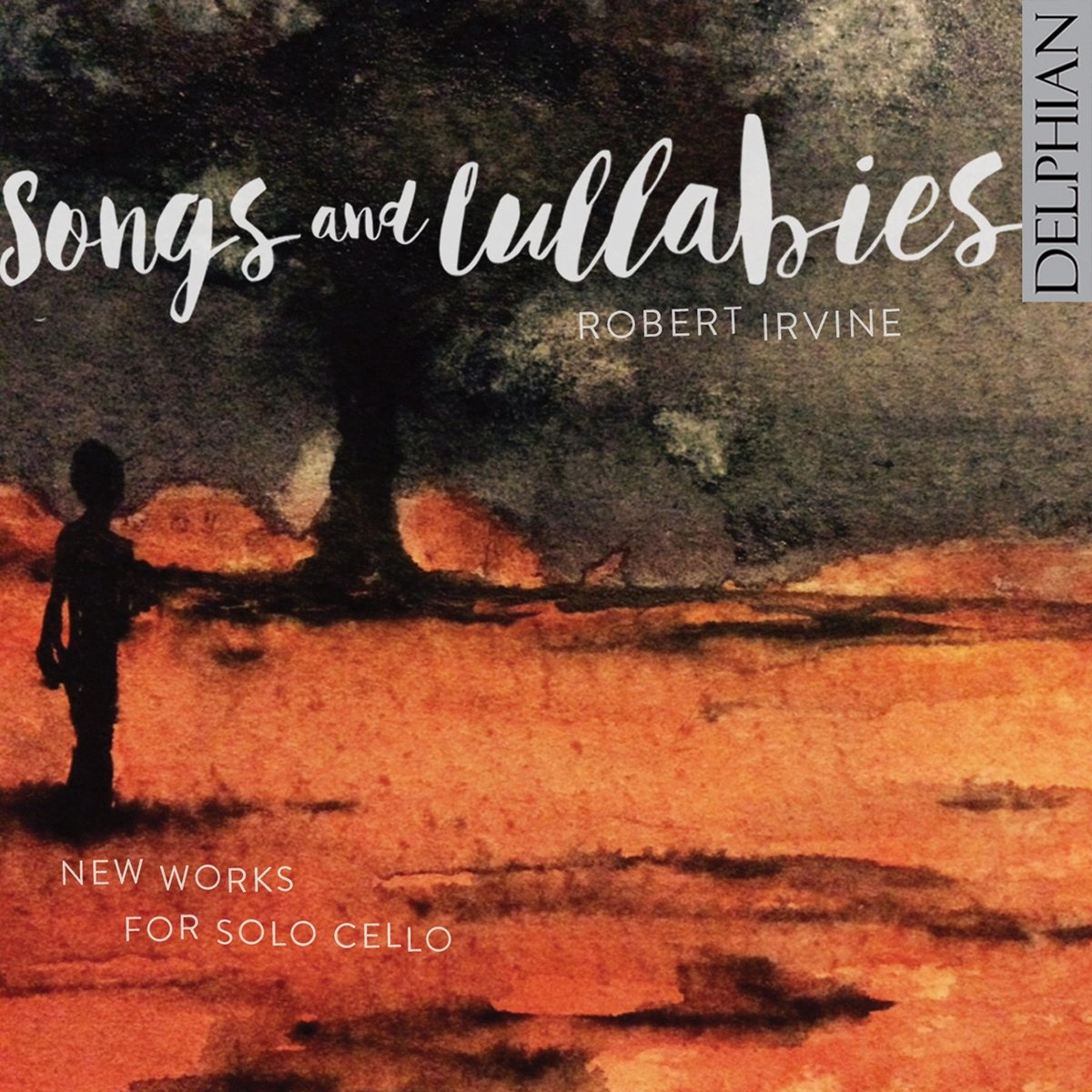 Robert Irvine: Songs & Lullabies by Delphian Records