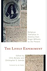 The Lively Experiment: Religious Toleration in America from Roger Williams to the Present Kindle Edition