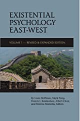 Existential Psychology East-West (Volume 1 - Revised & Expanded Edition) Kindle Edition