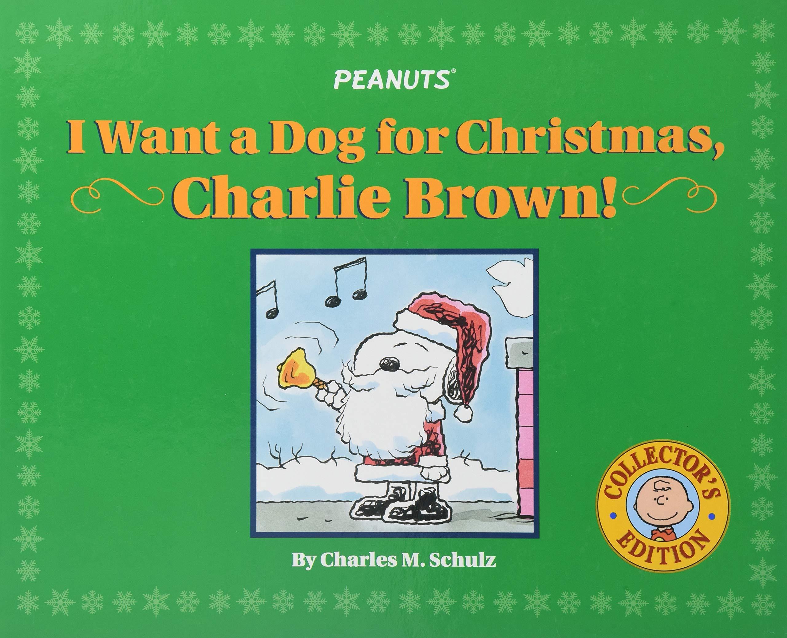 I Want A Dog For Christmas Charlie Brown.I Want A Dog For Christmas Charlie Brown Charles M