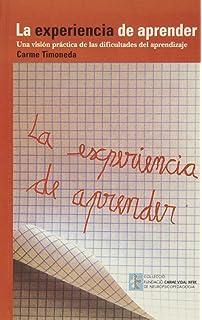 La experiencia de aprender : una visión práctica de las dificultades del aprendizaje