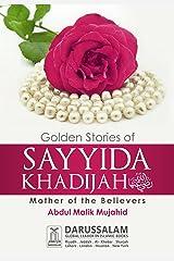 Golden Stories of Sayyida Khadijah (R.A) Kindle Edition