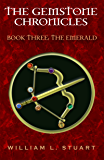 The Gemstone Chronicles Book Three: The Emerald
