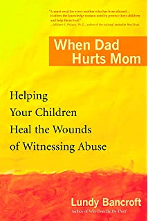 Amazon its my life now starting over after an abusive when dad hurts mom helping your children heal the wounds of witnessing abuse fandeluxe Choice Image