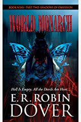 World Monarch: Book Nine - Part Two: Shadows Of Obsession Kindle Edition