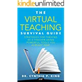 Virtual Teaching Survival Guide: Strategies for Thriving as a Teacher Using Powerful Tools You Already Have
