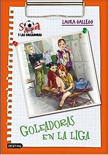 Sara y las goleadoras.Goleadoras en la liga (Spanish Edition)