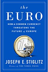 The Euro: How a Common Currency Threatens the Future of Europe Kindle Edition
