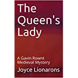 The Queen's Lady: A Gavin Rownt Medieval Mystery (Gavin Rownt Medieval Mysteries Book 4)
