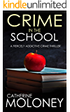 CRIME IN THE SCHOOL a fiercely addictive crime thriller (Detective Markham Mystery Book 2)