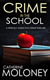 CRIME IN THE SCHOOL a fiercely addictive crime thriller (Detective Markham Mystery Book 2) (English Edition)