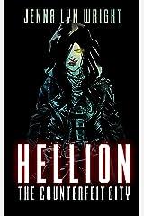 Hellion: The Counterfeit City (Hellion, Book 1) Kindle Edition