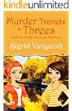 Murder Travels in Threes (A Helen & Martha Cozy Mystery Book 2)