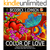 Color of Love: Express Your Love With Your Unique Colors (Adult Coloring Books - Art Therapy for The Mind Book 8)